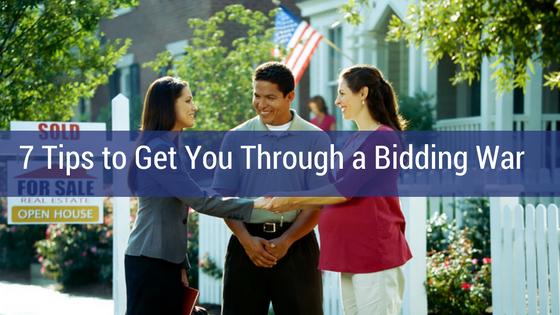 7 Tips to Get You Through a Bidding War