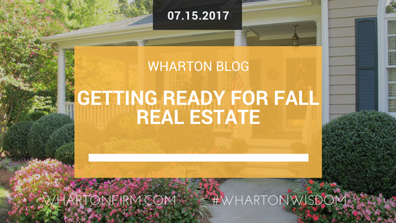 Getting ready for fall real estate wharton law firm for Getting ready for fall